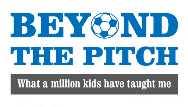 Beyond The Pitch - What a million kids have taught me about parenting
